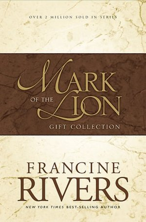 Mark of the Lion Trilogy: An Echo in the Darkness/As Sure as the Dawn/A Voice in the Wind