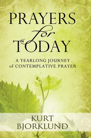 Prayers for Today: A Yearlong Journey of Contemplative Prayer