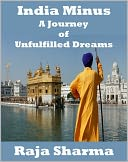 India Minus-A Journey of Unfulfilled Dreams