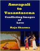 Amrapali to Vasantasena - Conflicting Images of Love