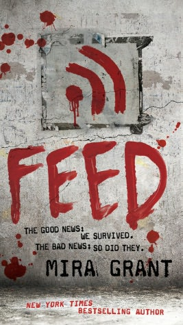 Feed (Newsflesh Trilogy Series #1)