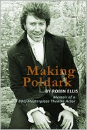 Making Poldark: Memoir of a BBC/Masterpiece Theatre Actor