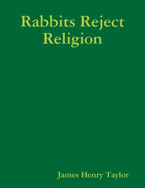 Rabbits Reject Religion [NOOK Book]