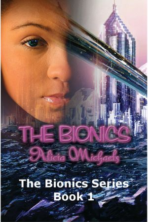 The Bionics (The Bionics Series Part 1) [NOOK Book]