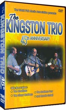 The Kingston Trio: 45th Anniversary