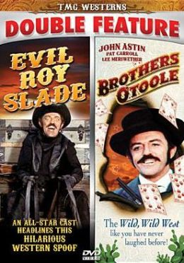 Evil Roy Slade/the Brothers O'Toole
