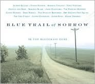 Blue Trail of Sorrow: 16 Top Bluegrass Gems