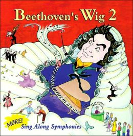 Beethoven's Wig 2 - More Sing-Along Symphonies