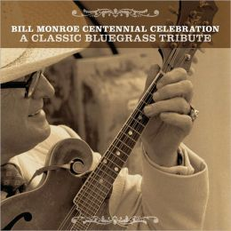The Bill Monroe Centennial Celebration: A Classic Bluegrass Tribute