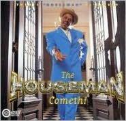 The Houseman Cometh!