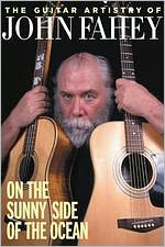 The Guitar Artistry of John Fahey