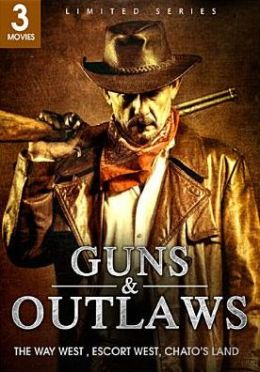 Guns & Outlaws: the Way West/Escort West/Chato's Land