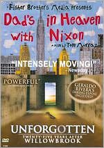 Dad's in Heaven with Nixon/Unforgotten: Twenty-Five Years After Willowbrook