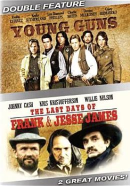 Young Guns / the Last Days of Frank and Jesse James