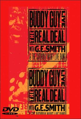 Buddy Guy with G.E. Smith and the Saturday Night Live Band: Live - Real Deal