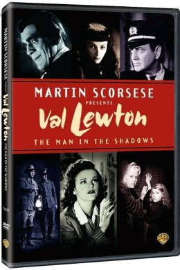 Martin Scorsese Presents: Val Lewton - Man Shadows