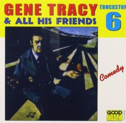 Truck Stop, Vol. 6, Gene Tracy & All His Friends