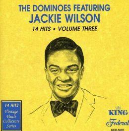 Dominoes Featuring Jackie Wilson, 14 Hits, Vol. 3