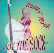 Rollin' Rock: Got the Sock, Vol. 1