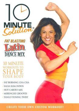 10 Minute Solution: Fat Blasting Latin Dance Mix