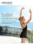 Video/DVD. Title: Element: Ballet Conditioning