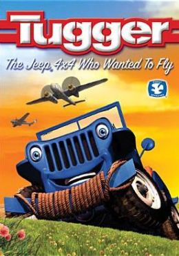 Tugger: The Jeep 4 x 4 Who Wanted to Fly