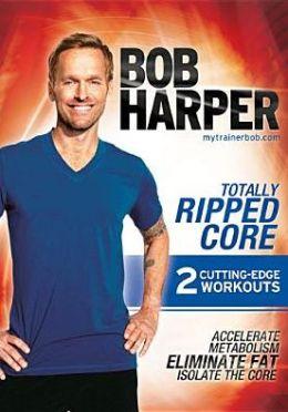 Bob Harper: Totally Ripped Core
