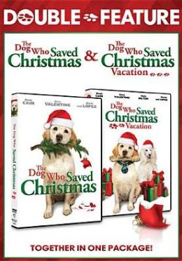 Dog Who Saved Christmas/Dog Who Saved Christmas Vacation