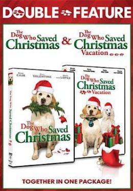 Dog Who Saved Christmas/Dog Who Saved Christmas Vacation