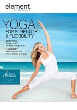 Element: Yoga for Strength & Flexibility