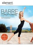 Video/DVD. Title: Element: Barre Conditioning