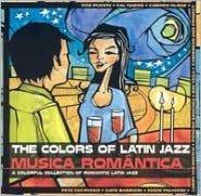 Colors of Latin Jazz: Música Romántica