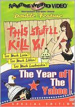 This Stuff'll Kill Ya!/Year of the Yahoo