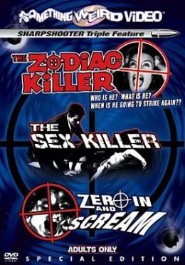 Zodiac Killer/Sex Killer/Zero in and Scream