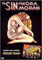 Sin of Nora Moran / Prison Train