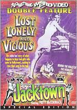 Lost, Lonely & Vicious/Jacktown
