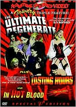 Ultimate Degenerate/the Lusting Hours/in Hot Blood