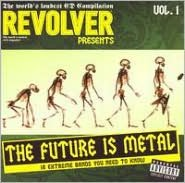 Revolver Presents: The Future Is Metal