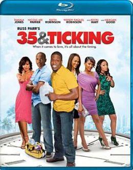 35 & Ticking