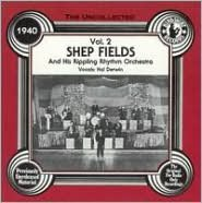 The Uncollected Shep Fields and His Rippling Rhythm Orchestra, Vol. 2