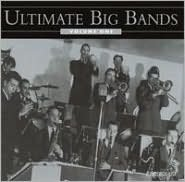 Ultimate Big Bands, Vol. 1