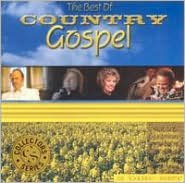 The Best of Country Gospel: Collectors Series