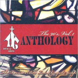House of Gospel Anthology: The 90's