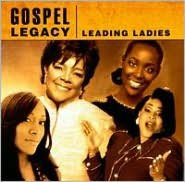 Gospel Legacy: Leading Ladies