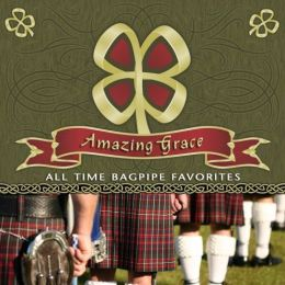 Amazing Grace: All Time Bagpipe Favorite