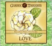 Garden of Thoughts: Love