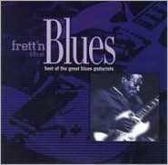 Frett'n the Blues: Best of the Great Blues Guitarists