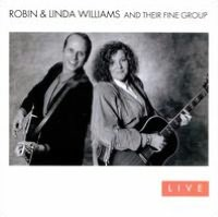 Robin & Linda Williams & Their Fine Group Live