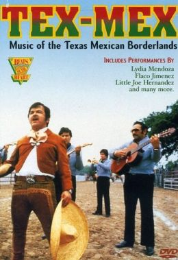 Tex Mex: Music Of The Texas-Mexican Borderlands