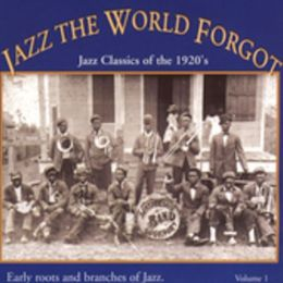Jazz the World Forgot, Vol. 1: Jazz Classics of the 1920's